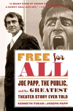 Free for All: Joe Papp, The Public, and the Greatest Theater Story Every Told (Paperback)