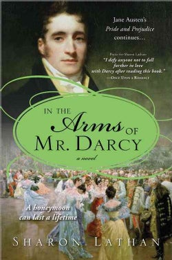 In the Arms of Mr. Darcy: Pride and Prejudice Continues... (Paperback)