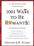 1001 Ways to Be Romantic: More Romantic Than Ever (Paperback)