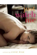 Just Watch Me: Erotica for Women (Paperback)