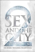 Sex and the City 2: The Stories, The Fashion, The Adventure (Hardcover)