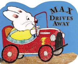Max Drives Away (Board book)