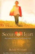 Secure in Heart: Overcoming Insecurity in a Woman's Life (Paperback)
