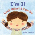 I'm 3! Look What I Can Do (Hardcover)