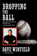 Dropping the Ball: Baseball's Troubles and How We Can and Must Solve (Paperback)