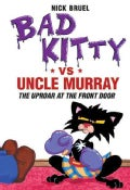 Bad Kitty VS Uncle Murray: The Uproar at the Front Door (Hardcover)