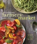Cooking from the Farmers' Market (Hardcover)