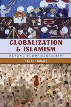 Globalization and Islamism: Beyond Fundamentalism (Paperback)