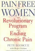 Pain Free for Women: The Revolutionary Program for Ending Chronic Pain (Paperback)