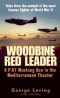 Woodbine Red Leader: A P-51 Mustang Ace in the Mediterranean Theater (Paperback)