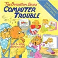 The Berenstain Bears' Computer Trouble (Hardcover)