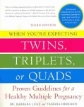 When You're Expecting Twins, Triplets, or Quads: Proven Guidelines for a Healthy Multiple Pregnancy (Paperback)