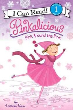 Pinkalicious: Pink Around the Rink (Hardcover)