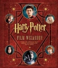 Harry Potter Film Wizardry: From the Creative Team Behind the Celebrated Movie Series (Hardcover)