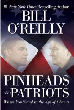Pinheads and Patriots: Where You Stand in the Age of Obama (Paperback)