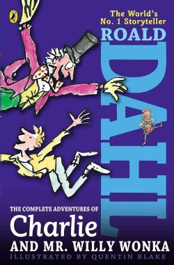 The Complete Adventures of Charlie and Mr. Willy Wonka: Charlie and the Chocolate Factory/ Charlie and the Great ... (Paperback)
