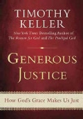 Generous Justice: How God's Grace Makes Us Just (Hardcover)