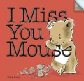 I Miss You Mouse (Hardcover)