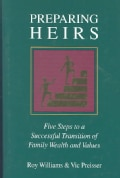 Preparing Heirs: Five Steps to a Successful Transition of Family Wealth and Values (Hardcover)