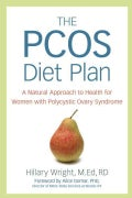 The PCOS Diet Plan: A Natural Approach to Health for Women With Polycystic Ovary Syndrome (Paperback)