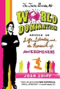 The Teen's Guide to World Domination: Advice on Life, Liberty, and the Pursuit of Awesomeness (Paperback)