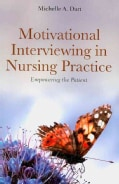 Motivational Interviewing in Nursing Practice: Empowering the Patient (Paperback)