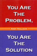 You Are the Problem, You Are the Solution (Paperback)