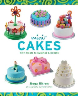 Mini-Cakes: Tiny Treats to Surprise & Delight (Hardcover)