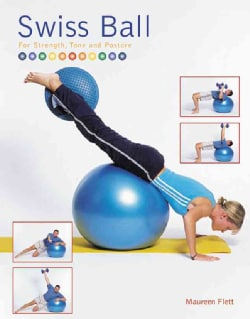 Swiss Ball: For Strength, Tone and Posture (Paperback)