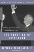 The Politics of Upheaval, 1935-1936: The Age of Roosevelt (Paperback)