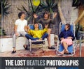 The Lost Beatles Photographs: The Bob Bonis Archive, 1964-1966 (Hardcover)