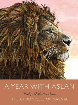 A Year With Aslan: Daily Reflections from the Chronicles of Narnia (Hardcover)