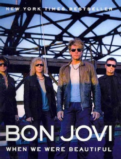 Bon Jovi: When We Were Beautiful (Paperback)