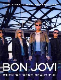 Bon Jovi: When We Were Beautiful (Paperback)