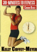 30 Minutes To Fitness: Cardio Blast Workout With Kelly Coffey (DVD)
