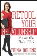 Retool Your Relationship: Fix the One You're With (Paperback)