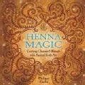 Henna Magic: Crafting Charms & Rituals With Sacred Body Art (Paperback)