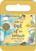 Take Me Out of the Bathtub and Other Silly Dilly Songs (CD-Audio)