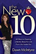 The New 10 Redefining Beauty: 40 Days to Creating a Boldly Beautiful Life from the Inside Out (Paperback)