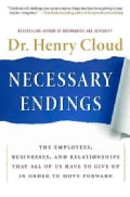 Necessary Endings: The Employees, Businesses, and Relationships That All of Us Have to Give Up in Order to Move F... (Hardcover)