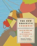 The New Brooklyn Cookbook: Recipes and Stories from 31 Restaurants That Put Brooklyn on the Culinary Map (Hardcover)