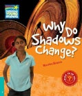 Why Do Shadows Change?: And Other Questions About Light and Dark / Level 5 (Paperback)
