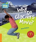 Why Do Glaciers Move?: Level 6 Factbook (Paperback)