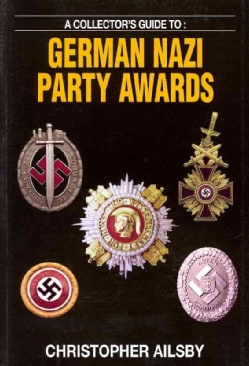 A Collector's Guide to German Nazi Party Awards (Paperback)