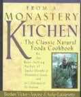 From a Monastery Kitchen: The Classic Natural Foods Cookbook (Paperback)