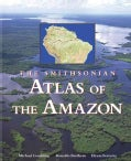 The Smithsonian Atlas of the Amazon (Hardcover)