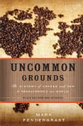 Uncommon Grounds: The History of Coffee and How It Transformed Our World (Paperback)