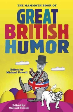 The Mammoth Book of Great British Humor (Paperback)