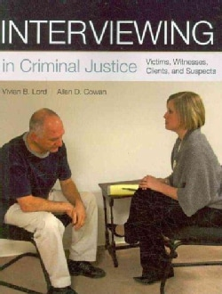 Interviewing in Criminal Justice: Victims, Witnesses, Clients, and Suspects (Paperback)