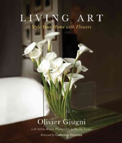 Living Art: Style Your Home With Flowers (Hardcover)